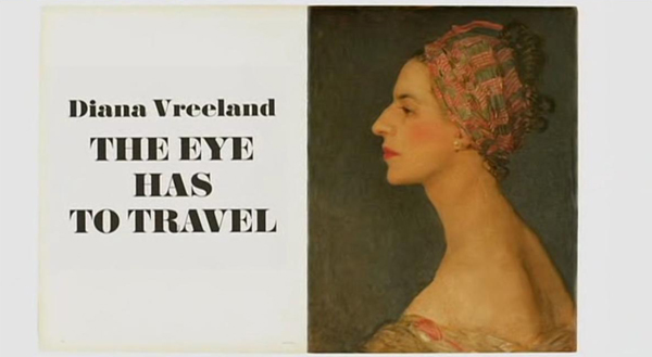 'Diana Vreeland: The eye has to travel'