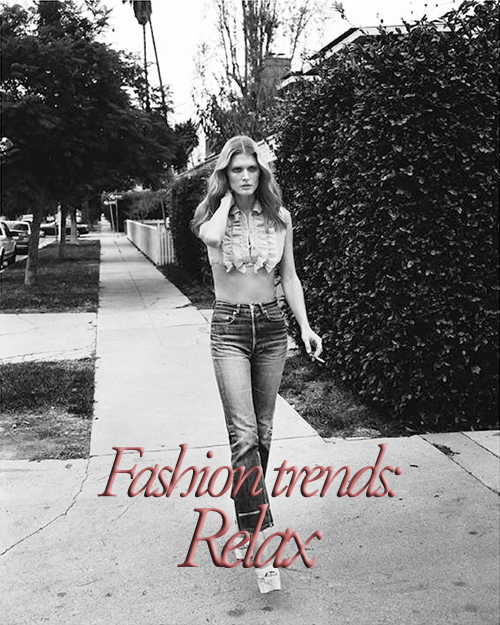 Fashion trends: Relax