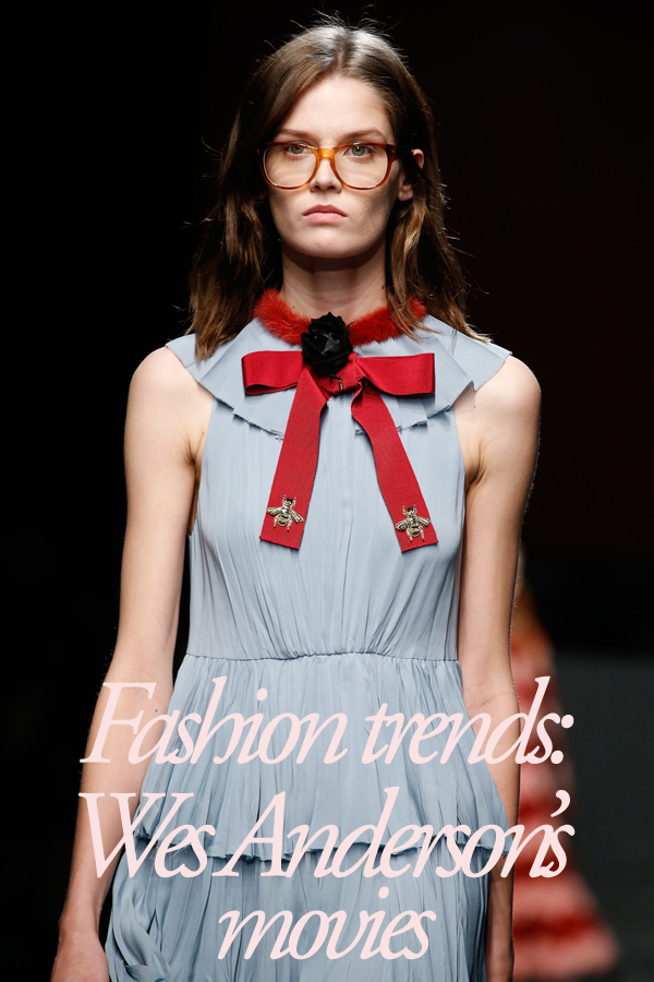 Fashion trends Wes Anderson movies
