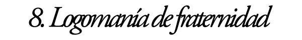 Logomanía de fraternidad